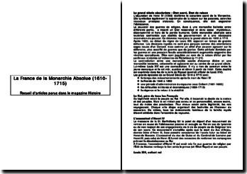 La France de la Monarchie Absolue (1610-1715): recueil d'articles parus dans le magazine Histoire