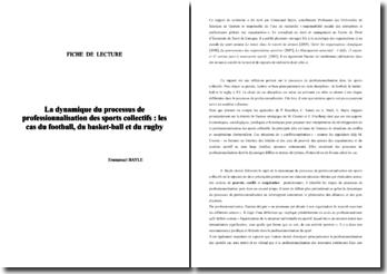Fiche de lecture: La dynamique du processus de professionnalisation des sports collectifs : les cas du football, du basket-ball et du rugby - Emmanuel Bayle