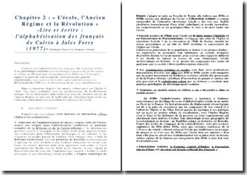 Lire et écrire : l'alphabétisation des Français de Calvin à Jules Ferry, chapitre 2, L'école, l'Ancien Régime et la Révolution - François Furet et Jacques Ozouf