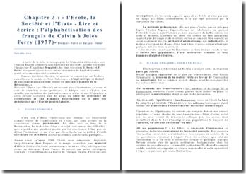 Lire et écrire : l'alphabétisation des Français de Calvin à Jules Ferry, chapitre 3, l'Ecole, la Société et l'Etat - François Furet et Jacques Ozouf
