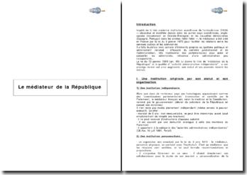 Le médiateur de la République - indépendance, déconcentration et exercice de sa mission