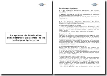 Le système de l'évaluation administrative unilatérale et les techniques forfaitaires