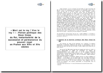 « Mort est le roy ! Vive le roy ! » : Fiction politique des Deux Corps du Roi, instantanéité de la succession et permanence du pouvoir royal en France aux XIVe et XVe siècles
