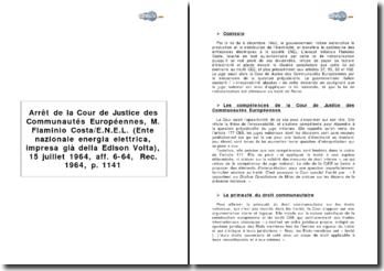 Arrêt de la Cour de Justice des Communautés Européennes, M. Flaminio Costa/E.N.E.L. (Ente nazionale energia elettrica, impresa già della Edison Volta), 15 juillet 1964, aff. 6-64, Rec. 1964, p. 1141.