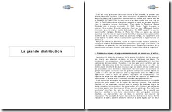 La grande distribution - approvisionnement et centrales, assortiments et logistique