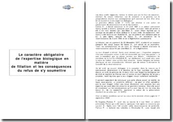 Le caractère obligatoire de l'expertise biologique en matière de filiation et les conséquences du refus de s'y soumettre