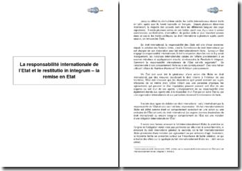 La responsabilité internationale de l'Etat et le restitutio in integrum- la remise en état