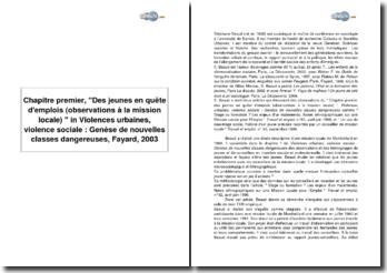 Chapitre premier, Des jeunes en quête d'emplois (observations à la mission locale) in Violences urbaines, violence sociale : Genèse de nouvelles classes dangereuses, Fayard, 2003