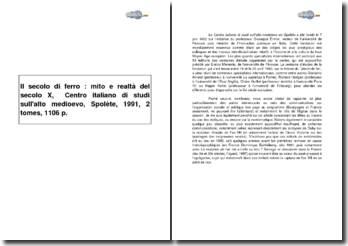 Il secolo di ferro : mito e realtà del secolo X - le siècle de fer : mythe et réalité du Xe siècle, Centro italiano di studi sull'alto medioevo, Spolète, 1991, 2 tomes, 1106 p.