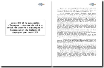 Louis XIV et la succession d'Espagne : réponse du roi à la veuve de Charles II d'Espagne et acceptation du testament espagnol par Louis XIV