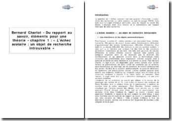 Bernard Charlot, Du rapport au savoir, éléments pour une théorie ; chapitre 1 : « 'L'échec scolaire', un objet de recherche introuvable »