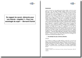 Du rapport du savoir, éléments pour une théorie, chapitre 3 « Pour une sociologie du sujet », Bernard Charlot