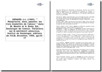Jean-Louis Genard (1995), Réciprocité, sexe, passion: les trois modalités de l'amour dans M. Moulin et A. Eraly, Ed., Sociologie de l'amour. Variations sur le sentiment amoureux, Institut de Sociologie, éditions de l'ULB, Bruxelles, 1995, pp.55-77