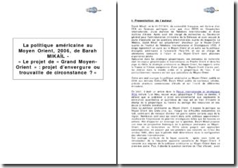« Le projet de Grand Moyen-Orient, projet d'envergure ou trouvaille de circonstance ? » extrait de La politique américaine au Moyen-Orient, 2006, de Barah Mikaïl