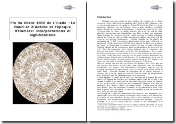 Fin du Chant XVIII de L'Iliade : Le Bouclier d'Achille et l'époque d'Homère - interprétations et significations