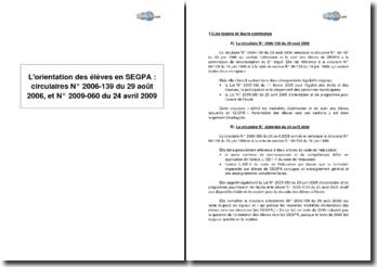 L'orientation des élèves en SEGPA (Section d'enseignement général et professionnel adapté) : circulaires Nº 2006-139 du 29 août 2006, et Nº 2009-060 du 24 avril 2009