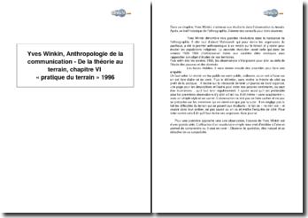 Yves Winkin, Anthropologie de la communication - De la théorie au terrain, chapitre VI « Pratique du terrain » 1996