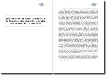 Intervention de Léon Gambetta à la Chambre des députés, extraits des débats du 17 mai 1877