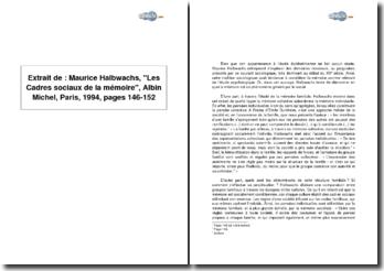 Extrait : Maurice Halbwachs, Les Cadres sociaux de la mémoire, Albin Michel, Paris, 1994, pages 146-152