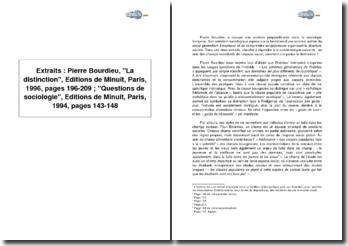 Extraits : Pierre Bourdieu, La distinction, Editions de Minuit, Paris, 1996, pages 196-209 ; Questions de sociologie, Editions de Minuit, Paris, 1994, pages 143-148