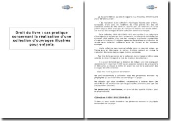 Droit du livre : cas pratique concernant la réalisation d'une collection d'ouvrages illustrés pour enfants