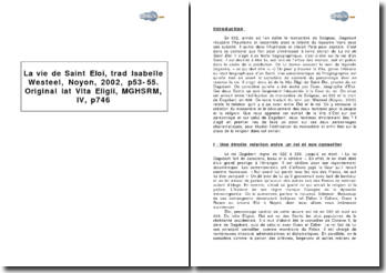 Extrait de La vie de Saint Eloi, traduction d'Isabelle Westeel, Noyon, 2002, p53-55 - original : lat Vita Eligii, MGHSRM, IV, p 746