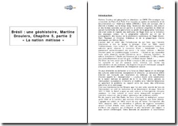 Brésil : une géohistoire, Martine Droulers, chapitre 5, partie 2 « La nation métisse »