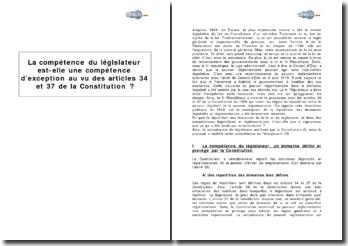 La compétence du législateur est-elle une compétence d'exception au vu des articles 34 et 37 de la Constitution?