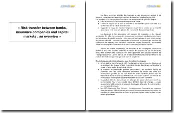 Transfert de risques entre banques, compagnies d'assurance et marchés de capitaux : présentation générale