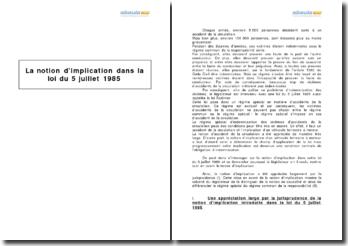La notion d'implication dans la loi du 5 juillet 1985