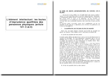 L'élément intellectuel : les fautes d'imprudence qualifiées des personnes physiques (article 121-3 al.4 du Code Pénal)