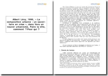 Albert Lévy, 1996, « La composition urbaine : un savoir-faire en crise », dans Vers un nouvel urbanisme, Faire la ville, comment ? Pour qui ?