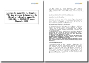 L'Empire byzantin (641-1204), Jean-Claude Cheynet, 2006 - chapitre VIII, les classes dirigeantes de l'Empire