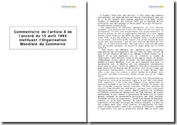 Accord de Marrakech, 15 avril 1994, article 8 - institution de l'Organisation Mondiale du Commerce (OMC)