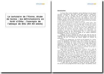Le cartulaire de l'Yonne, étude de textes - les défrichements en forêt d'Othe : l'exemple de l'abbaye de Dilo (XII-XII siècle)