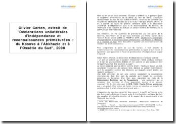 Olivier Corten, extrait de Déclarations unilatérales d'indépendance et reconnaissances prématurées : du Kosovo à l'Abkhazie et à l'Ossétie du Sud, 2008