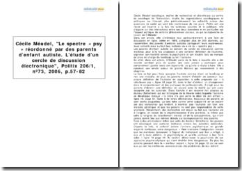 Cécile Méadel, Le spectre « psy » réordonné par des parents d'enfant autiste. L'étude d'un cercle de discussion électronique, Politix 206/1, nº73, 2006, p.57-82