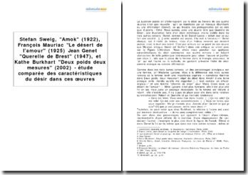 Stefan Sweig, Amok (1922), François Mauriac Le désert de l'amour (1925) Jean Genet Querelle de Brest (1947), et Kathe Burkhart Deux poids deux mesures (2002) - étude comparée des caractéristiques du désir dans ces oeuvres