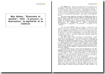 Max Weber, Economie et société, 1922 - le pouvoir, la domination, la légitimité et la violence
