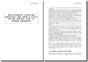 Pierre lombard, Livres des Sentences, Dist. XXVII, c. 8 et 9, PL 192, 912-913, 1146 - le mariage consensuel