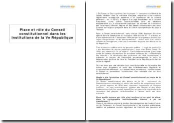 Place et rôle du Conseil constitutionnel dans les institutions de la Ve République