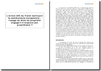 L'article 295 du Traité instituant la communauté européenne - l'usage du droit de propriété engage-t-il toujours son propriétaire ?