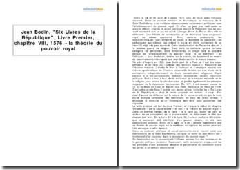 Jean Bodin, Six Livres de la République, Livre Premier, chapitre VIII, 1576 - la théorie du pouvoir royal
