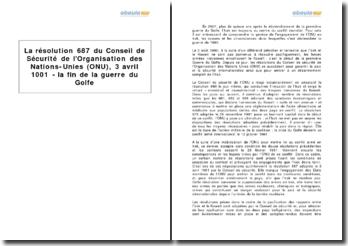 La résolution 687 du Conseil de Sécurité de l'Organisation des Nations-Unies (ONU), 3 avril 1001 - la fin de la guerre du Golfe
