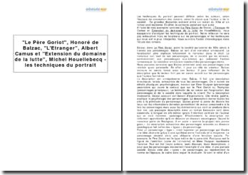 Le Père Goriot, Honoré de Balzac, L'Etranger, Albert Camus et Extension du domaine de la lutte, Michel Houellebecq - les techniques du portrait