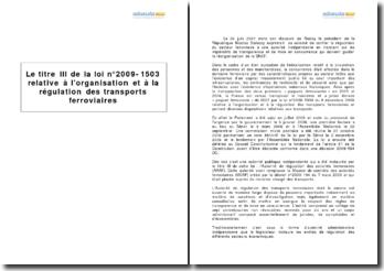 Le titre III de la loi n 2009-1503 relative à l'organisation et à la régulation des transports ferroviaires