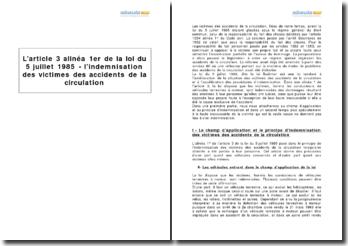 L'article 3 alinéa 1er de la loi du 5 juillet 1985 - l'indemnisation des victimes des accidents de la circulation