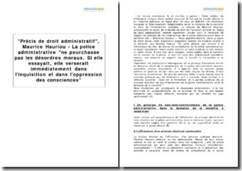 Précis de droit administratif, Maurice Hauriou - La police administrative ne pourchasse pas les désordres moraux. Si elle essayait, elle verserait immédiatement dans l'inquisition et dans l'oppression des consciences