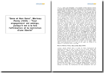 Sens et Non Sens, Merleau Ponty (1945) - Tout engagement est ambigu, puisqu'il est à la fois l'affirmation et la restriction d'une liberté