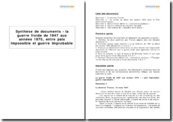 Synthèse de documents - la guerre froide de 1947 aux années 1970, entre paix impossible et guerre improbable